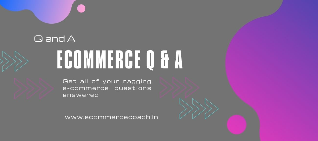 E-Commerce Q and A: Top E-Commerce Questions Answered